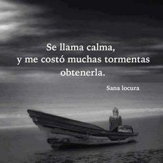 Se llana calma y me tomó muchas tornentas obtenerla. More Than Words, Some Words, Motivational Phrases, Inspirational Quotes, Best Quotes, Love Quotes, Quotes En Espanol, Spiritual Messages, Spanish Quotes