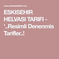 ESKISEHIR HELVASI TARIFI - '..Resimli Denenmis Tarifler..!