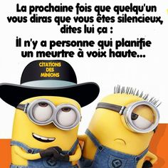 Citation Minions Minions 1, Minions Quotes, Funny Texts, Funny Jokes, Some Jokes, Lol, Powerful Words, Laugh Out Loud, I Laughed