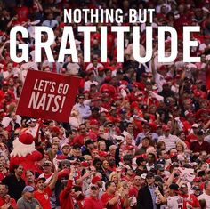 The Washington Nationals: #GRATITUDE. #NATITUDE FOREVER