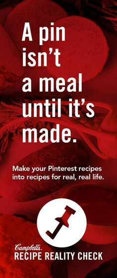 Pick up new, Real Life-proof recipes based on your Pinterest saves with Campbell's Recipe Reality Check™