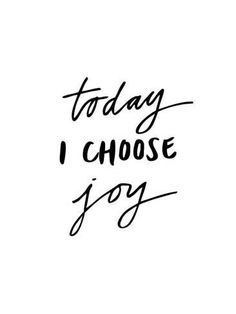 size: Giclee Print: Today I Choose Joy by Brett Wilson : Fine Art This exceptional art print was made using a sophisticated giclée printing process, which deliver pure, rich color and remarkable detail. Motivacional Quotes, Cute Quotes, Bible Quotes, Words Quotes, Best Quotes, Short Quotes, Short Sayings, Best Friendship Quotes, Small Quotes