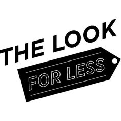 The Look for Less ❤ liked on Polyvore featuring words, text and print