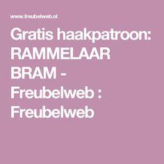 Gratis haakpatroon: RAMMELAAR BRAM - Freubelweb : Freubelweb