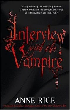 Anne Rice's book 'Interview With the Vampire'.