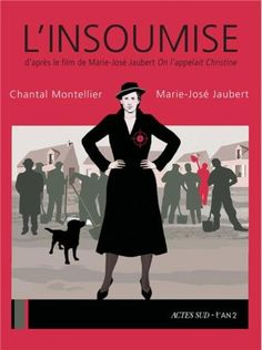 L'insoumise/Chantal  Montellier, 2012 http://bu.univ-angers.fr/rechercher/description?notice=000547416