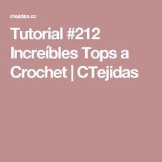 Tutorial #212 Increíbles Tops a Crochet | CTejidas