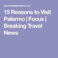 15 Reasons to Visit Palermo Travel News, Palermo