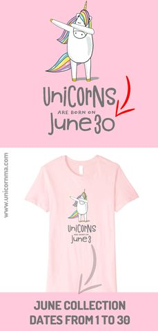Unicorns Are Born In June Collection All Dates From 1 To 30 Birthdaygift