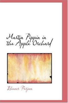 Martin Pippin in the Apple Orchard by Eleanor Farjeon, http://www.amazon.com/dp/0554310201/ref=cm_sw_r_pi_dp_Ia.asb1G59R17