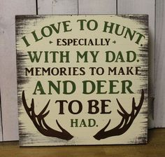 I Love to HUNT/Especially with my DAD/Sign/Child Sign/U Pick Colors/Boys Room/Girls Room/Father's Day Gift/Hunter/Hunting Decor/Wood Sign room girl bedrooms room girl creative room girl diy room girl ideas room girl teenagers room girl wall Hunting Signs, Hunting Themes, Hunting Quotes, Deer Hunting, Hunting Humor, Hunting Crafts, Deer Camp, Hunting Art, Hunting Cabin