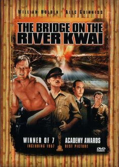 """THE BRIDGE OVER THE RIVER KWAI  """"A word to you about escape. There is no barbed wire. No stockade. No watchtower. They are not necessary. We are an island in the jungle. Escape is impossible. You would die."""""""