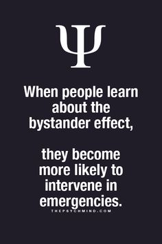 "According to wikipedia; ""The bystander effect, or bystanderapathy, is a social psychological phenomenon that refers to cases in which individuals do not offer any means of help to a victim when other people are present. The probability of help is inversely related to the number of bystanders."""