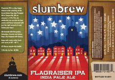 Slumbrew Flagraiser IPA    Flagraiser IPA is a big, hoppy tribute to the unfurling of the Grand Union flag atop Prospect Hill in Somerville, MA on January 1, 1776. This ale celebrates our passion for hop aroma and flavor balanced with just the right amount of malt.    Huge aroma and resin-y flavors from the elusive Galaxy hops are the signature of this beer. Built on a solid base of pale malts, this double IPA makes generous use of hops from Columbus, Crystal and Galaxy hops