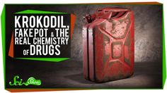 SciShow on the dangers of synthetic marijuana and the most horrible drug in the world