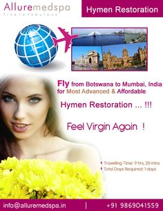 Hymen Restoration surgery is procedure to recreates a hymen-like structure and results in mild bleeding upon intercourse by Celebrity Hymen Restoration  surgeon Dr. Milan Doshi. Fly to India for Hymen Restoration surgery (also known as Hymenoplasty) at affordable price/cost compare to Gaborone, Francistown,Botswana, BOTSWANA at Alluremedspa, Mumbai, India.   For more info- http://www.alluremedspa-Botswana.com/cosmetic-surgery/gynaecology/hymen-restoration.html
