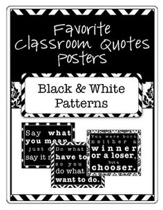 Favorite Classroom Quotes Posters (Black and White Patterns) Beintema Eckert Classroom Quotes, Classroom Walls, Classroom Posters, Future Classroom, School Classroom, Classroom Decor, Too Cool For School, School Fun, School Ideas