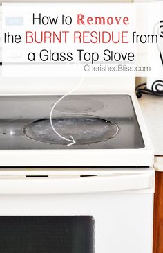 How to Clean a Glass Top Stove and remove the burnt residue. Click through for instructions!
