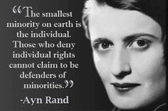 Ayn Rand Quote Smallest Minority Is The Individual