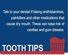 Are you taking antihistamines, painkillers or other medications that cause dry Dental Facts, Oral Health, Cavities, Talking To You, Take Care Of Yourself, Dentistry, Teeth, Medical, Thoughts