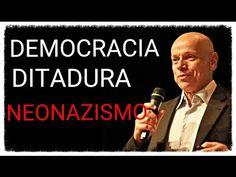 Democracia, Ditadura e Neonazismo ● Leandro Karnal