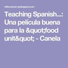 """Teaching Spanish...: Una película buena para la """"food unit"""" - Canela"""