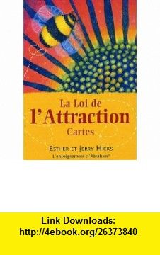 La loi de lattraction (French Edition) (9782844459954) Esther Hicks , ISBN-10: 2844459951  , ISBN-13: 978-2844459954 ,  , tutorials , pdf , ebook , torrent , downloads , rapidshare , filesonic , hotfile , megaupload , fileserve