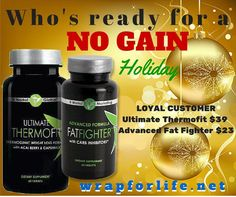 Try our Ultimate ThermoFit & Advanced Fat Fighters for a NO GAIN this Holiday Season!!! Order at wholesale prices by becoming a Loyal Customer! http://wrapforlife .net  #noweightgain #nogain #holiday #turkey #christmas #fatfighters #thermofit #itworks #weightloss #loseweight #loyalcustomer #wholesale