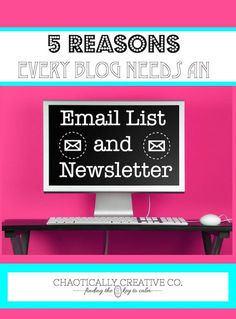 5 Reasons Why Every Business Need an Email List! - Chaotically Creative