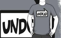 UNDEAD T-Shirt by Bubble-Tees.com