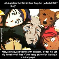 Cowboy Bebop quote - Spike Spiegel and the gang