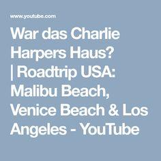 War das Charlie Harpers Haus?  Roadtrip USA: Malibu Beach, Venice Beach & Los Angeles - YouTube