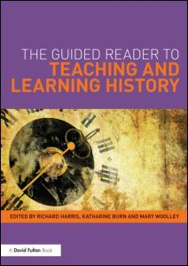The Guided Reader to Teaching and Learning History (Paperback) - Routledge