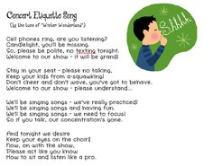 Concert Etiquette song.  Being a voice teacher/singer and a piano teacher, I'm so tempted to sing this at the beginning of every recital!  Probably switch some words and tweak a bit.