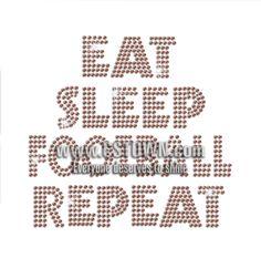 Eat Sleep Football Routine Iron-on Rhinestone Transfer