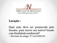 Qual ação deve ser promovida pelo locador, para reaver seu imóvel locado com finalidade residencial?
