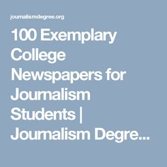 100 Exemplary College Newspapers for Journalism Students | Journalism Degrees and Programs