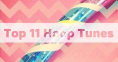 Hula Hoop Music Playlist | Top 11 Hoop Tunes – Hoop It Up | HOOPLOVERS.TV | Hula Hoop Dance Videos and Tutorials