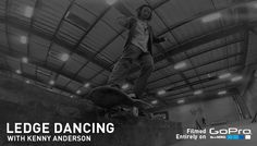 The Berrics - LEDGE DANCING with Kenny Anderson