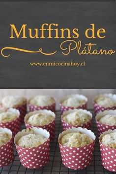 Sponge and mild flavor, these banana muffins are delicious and very easy to make. Chilean Recipes, Chilean Food, Peruvian Recipes, English Food, Eat Dessert First, Vegan Treats, Sweet And Salty, Diy Food, Sweet Recipes