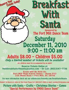 By: Kristyn Blackwood The Fort Mill High School Dance Team holds a fundraiser every year around Christmas time. It's called Breakfast with Santa! On December 11, 2010 this fundraiser will be held i…