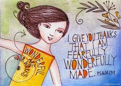 Fearfully and wonderfully made quotes god art faith bible, repinned by ApplesofGold.com Christian jewelry: http://applesofgold.com/Christian-Jewelry-X.html