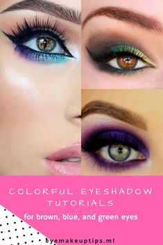 Colorful Eyeshadow Tutorials for Brown, Blue, and Green Eyes