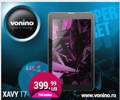Xavy T7 - VONINO - Inspired by Technology   Tablete PC * TV Box * Media Player * GPS * Network &... Vonino is a registered trademark of Vonino Inc. All rights reserved. © 2014 Politica de confi...