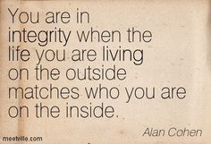 Quotation-Alan-Cohen-living-life-integrity-inspiration-Meetville-Quotes-35234.jpg (403×275)
