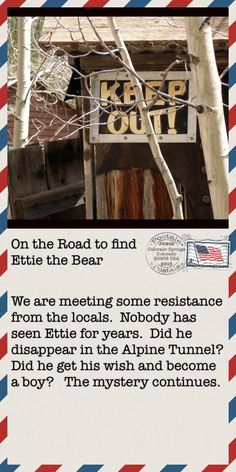 We are entering into the ghost town of St. Elmo.  The scene of the last sightings of Ettie the Bear.   #children's books #kickstarter.