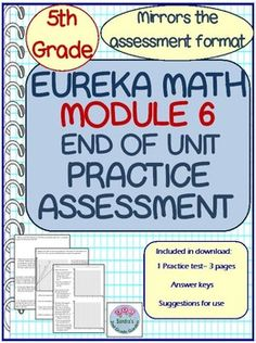Help prepare your students for the Eureka Math / Engage NY Module 6 End of Unit assessment. This very rigorous assessment needs to be practiced to ensure success. Three page test mirrors the test format. Answer key and suggestions for use are included.