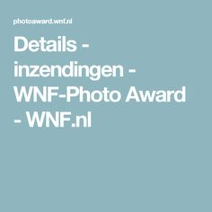 Details - inzendingen - WNF-Photo Award - WNF.nl