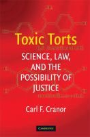 Toxic torts : science, law and the possibility of justice / Carl F. Cranor