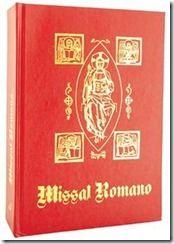 MissalPrincipal livro da missa onde se encontra o ordinário, orações sacerdotais próprias de cada dia e, na forma extraordinária, também a epístola e o evangelho.